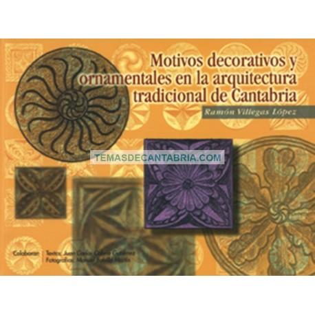 MOTIVOS DECORATIVOS Y ORNAMENTALES EN LA ARQUITECTURA TRADICIONAL DE CANTABRIA