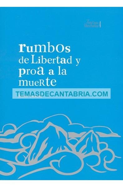 RUMBOS DE LIBERTAD Y PROA A LA MUERTE