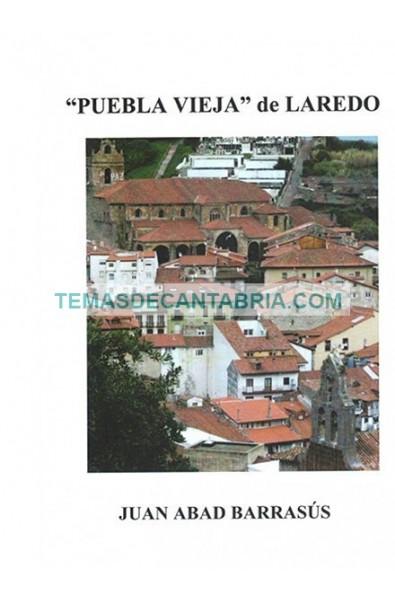 """""""PUEBLA VIEJA"""" DE LAREDO"""