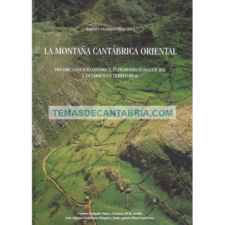LA MONTAÑA CANTÁBRICA ORIENTAL. DINÁMICA SOCIOECONÓMICA, PATRIMONIO ECOCULTURAL Y DESARROLLO TERRITORIAL