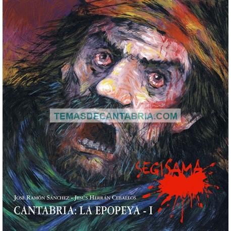 CANTABRIA LA EPOPEYA 1 SEGISAMA