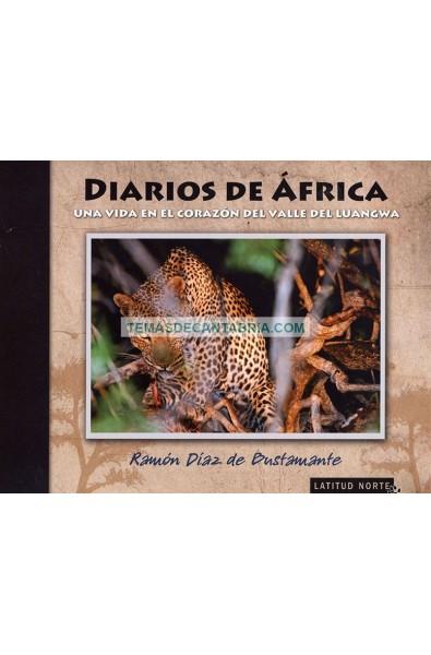 DIARIOS DE ÁFRICA UNA VIDA EN EL CORAZÓN DEL VALLE DEL LUANGWA