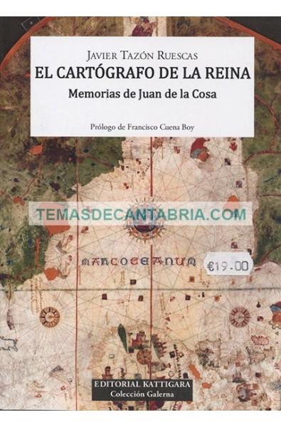EL CATÓGRAFO DE LA REINA. MEMORIAS DE JUAN DE LA COSA