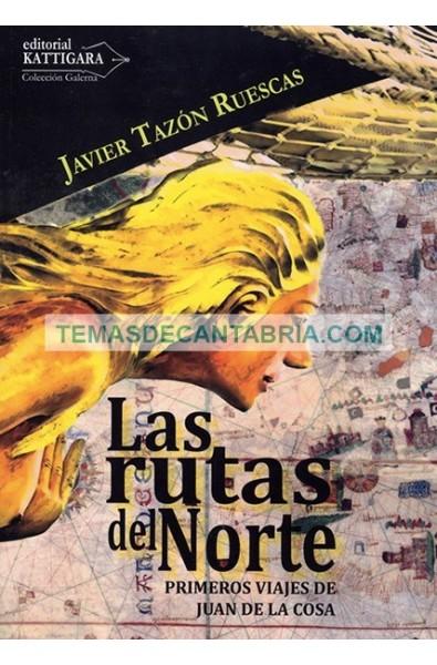 LAS RUTAS DEL NORTE. PRIMEROS VIAJES DE JUAN DE LA COSA