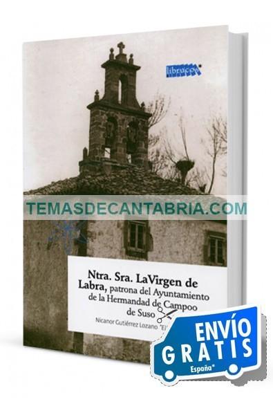 NTRA. SRA. LA VIRGEN DE LABRA, PATRONA DEL AYUNTAMIENTO DE LA HERMANDAD DE CAMPOO DE SUSO