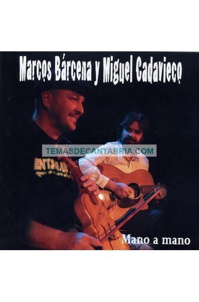 MARCOS BÁRCENA Y MIGUEL CADAVIECO MANO A MANO