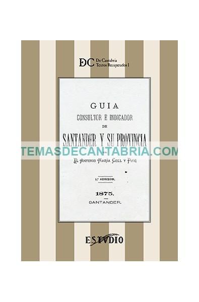 GUÍA CONSULTOR E INDICADOR DE SANTANDER Y SU PROVINCIA