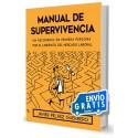 MANUAL DE SUPERVIVENCIA. UN RECORRIDO EN PRIMERA PERSONA POR EL LABERINTO DEL MERCADO LABORAL