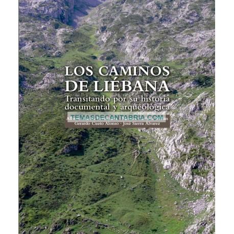 LOS CAMINOS DE LIÉBANA. CAMINANDO POR SU HISTORIA DOCUMENTAL Y ARQUEOLÓGICA