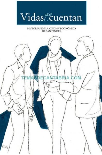 VIDAS QUE CUENTAN. HISTORIAS EN LA COCINA ECONÓMICA DE SANTANDER