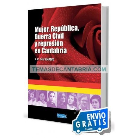 MUJER, REPÚBLICA, GUERRA CIVIL Y REPRESIÓN EN CANTABRIA