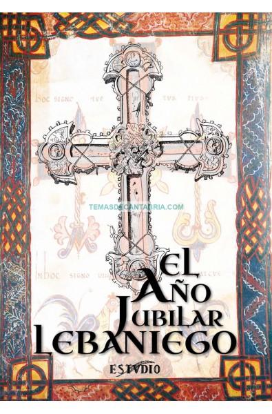 EL AÑO JUBILAR LEBANIEGO