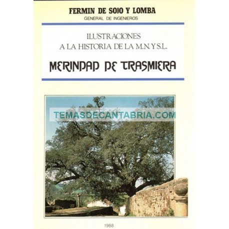 ILUSTRACIONES A LA HISTORIA DE LA M. N. Y S. L. MERINDAD DE TRASMIERA (TOMO II)