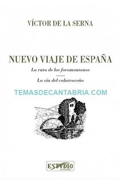 NUEVO VIAJE DE ESPAÑA. LA RUTA FORAMONTANOS. LA VÍA DEL CALATRAVEÑO