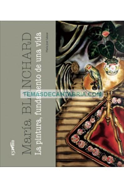 MARÍA BLANCHARD. LA PINTURA, FUNDAMENTO DE UNA VIDA
