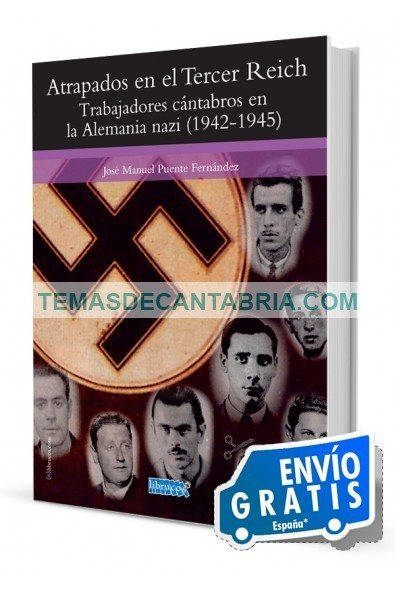 ATRAPADOS EN EL TERCER REICH TRABAJADORES CÁNTABROS EN LA ALEMANIA NAZI (1942-1945)