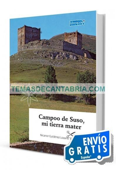 CAMPOO DE SUSO, MI TIERRA MATER