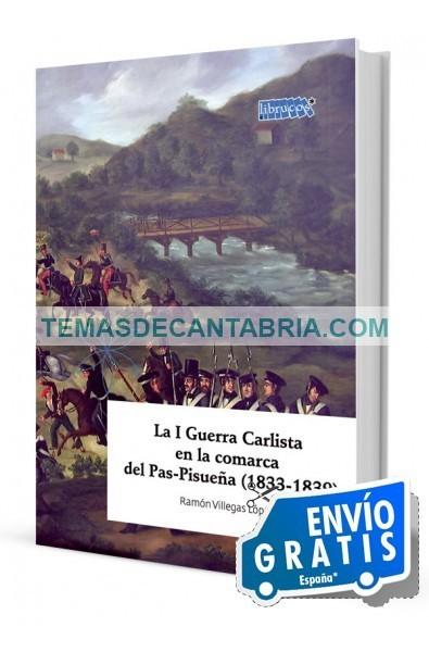 LA I GUERRA CARLISTA EN LA COMARCA DEL PAS-PISUEÑA (1833-1839)