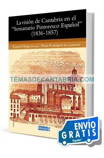 """LA VISIÓN DE CANTABRIA EN EL """"SEMANARIO PINTORESCO ESPAÑOL"""" (1836-1857)"""