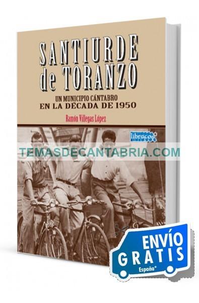 SANTIURDE DE TORANZO. UN MUNICIPIO CÁNTABRO EN LA DÉCADA DE 1950