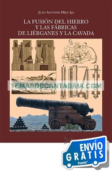 LA FUSIÓN DEL HIERRO Y LAS FÁBRICAS DE LIÉRGANES Y LA CAVADA