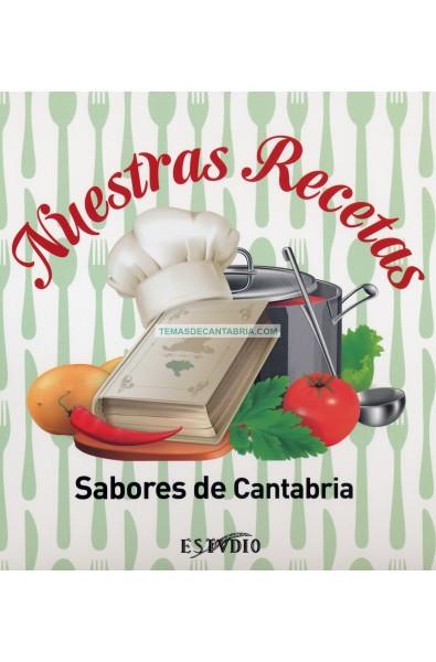 NUESTRAS RECETAS. SABORES DE CANTABRIA