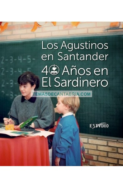 LOS AGUSTINOS EN SANTANDER. 40 AÑOS EN EL SARDINERO