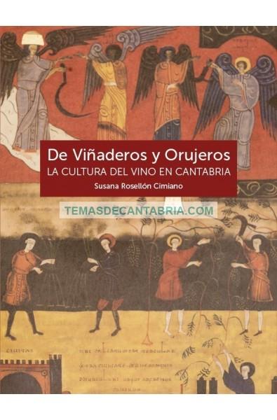 DE VIÑADEROS Y ORUJEROS. LA CULTURA DEL VINO EN CANTABRIA.