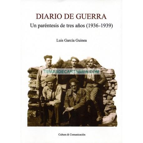 DIARIO DE GUERRA. UN PARÉNTESIS DE TRES AÑOS (1936-1939)