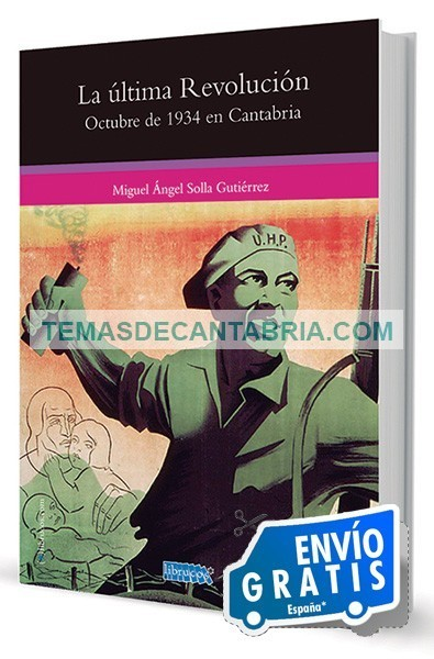 LA ÚLTIMA REVOLUCIÓN. OCTUBRE DE 1934 EN CANTABRIA