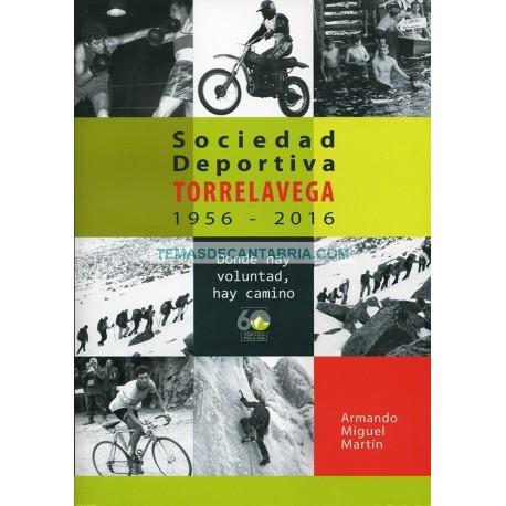 SOCIEDAD DEPORTIVA TORRELAVEGA 1956-2016