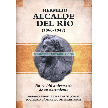 HERMILIO ALCALDE DEL RÍO (1866-1947) EN EL 150 ANIVERSARIO DE SU NACIMIENTO