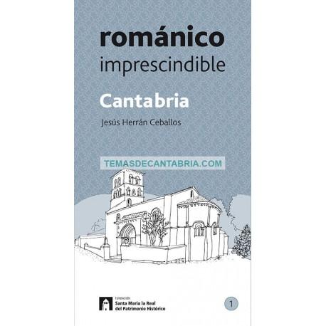 CANTABRIA. ROMÁNICO IMPRESCINDIBLE