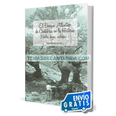 EL BOSQUE ATLÁNTICO DE CANTABRIA EN LA HISTORIA (ROBLES, HAYAS, CASTAÑOS…)