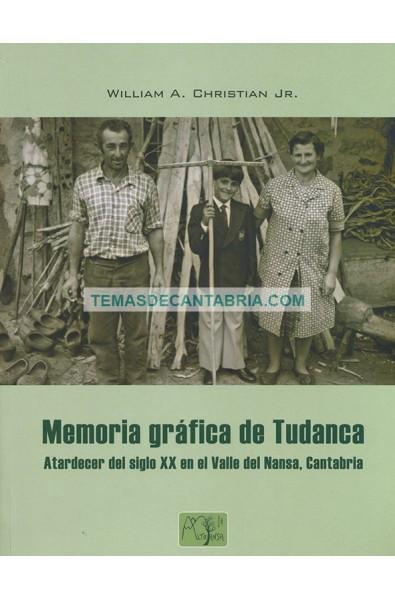MEMORIA GRÁFICA DE TUDANCA. ATARDECER DEL SIGLO XX EN EL VALLE DEL NANSA, CANTABRIA