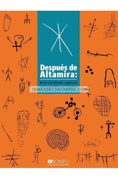 DESPUÉS DE ALTAMIRA ARTE Y GRAFISMO RUPESTRE POST-PALEOLÍTICO EN CANTABRIA