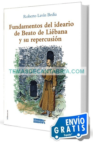 FUNDAMENTOS DEL IDEARIO DE BEATO DE LIÉBANA Y SU REPERCUSIÓN