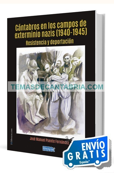 CÁNTABROS EN LOS CAMPOS DE EXTERMINIO NAZIS (1940-1945)
