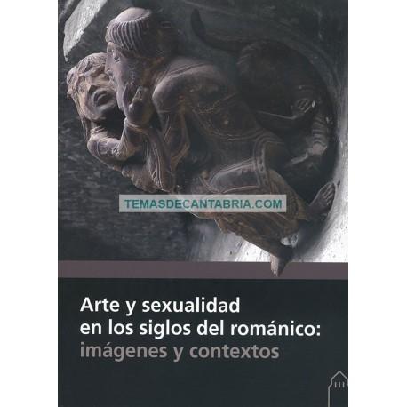 ARTE Y SEXUALIDAD EN LOS SIGLOS DEL ROMÁNICO: IMÁGENES Y CONTEXTOS