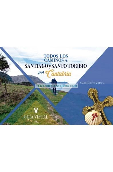 TODOS LOS CAMINOS A SANTIAGO Y SANTO TORIBIO POR CANTABRIA