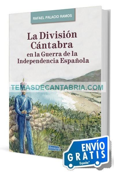 LA DIVISIÓN CÁNTABRA EN LA GUERRA DE LA INDEPENDENCIA ESPAÑOLA