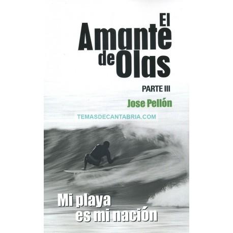 EL AMANTE DE OLAS PARTE III. MI PLAYA ES MI NACIÓN
