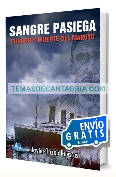 SANGRE PASIEGA. FULGOR Y MUERTE DEL MARUYO