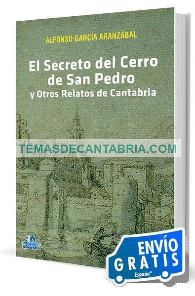 EL SECRETO DEL CERRO DE SAN PEDRO Y OTROS RELATOS DE CANTABRIA