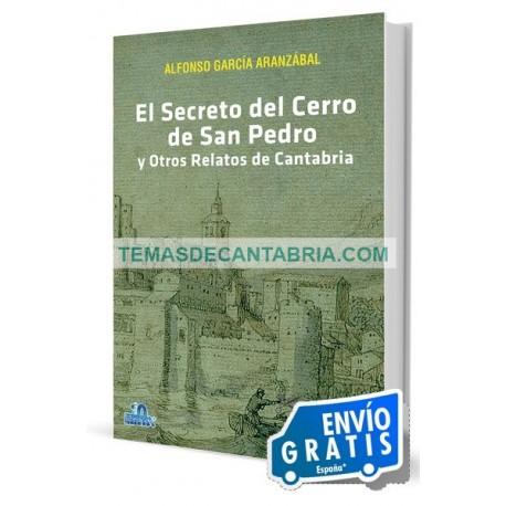 EL SECRETO DEL CERRO DE SAN PEDRO Y OTROS RELATOS SANTANDERINOS