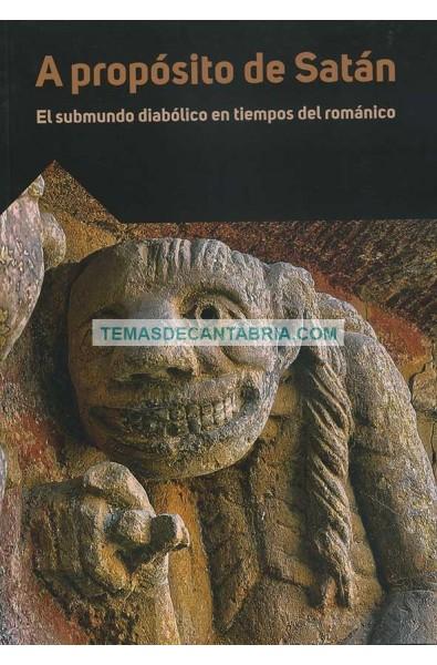 A PROPÓSITO DE SATÁN. EL SUBMUNDO DIABÓLICO EN TIEMPOS DEL ROMÁNICO