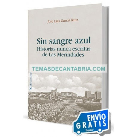 SIN SANGRE AZUL. HISTORIAS NUNCA ESCRITAS DE LAS MERINDADES