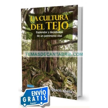 LA CULTURA DEL TEJO. ESPLENDOR Y DECADENCIA DE UN PATRIMONIO VITAL