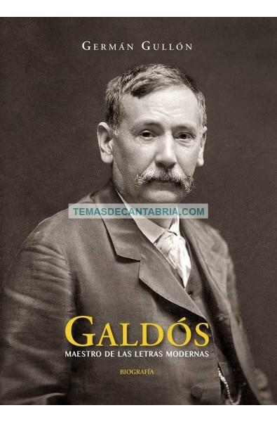 GALDÓS. MAESTRO DE LAS LETRAS MODERNAS