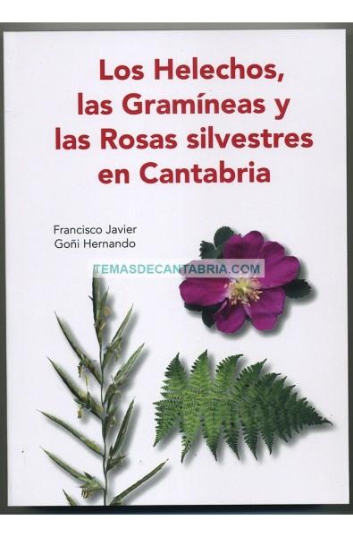 LOS HELECHOS, LAS GRAMÍNEAS Y LAS ROSAS SILVESTRES EN CANTABRIA.